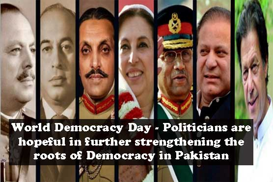 World Democracy Day - Political leadership is determined to foster democracy in Pakistan to its core